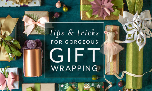 tips and tricks for gorgeous gift wrapping