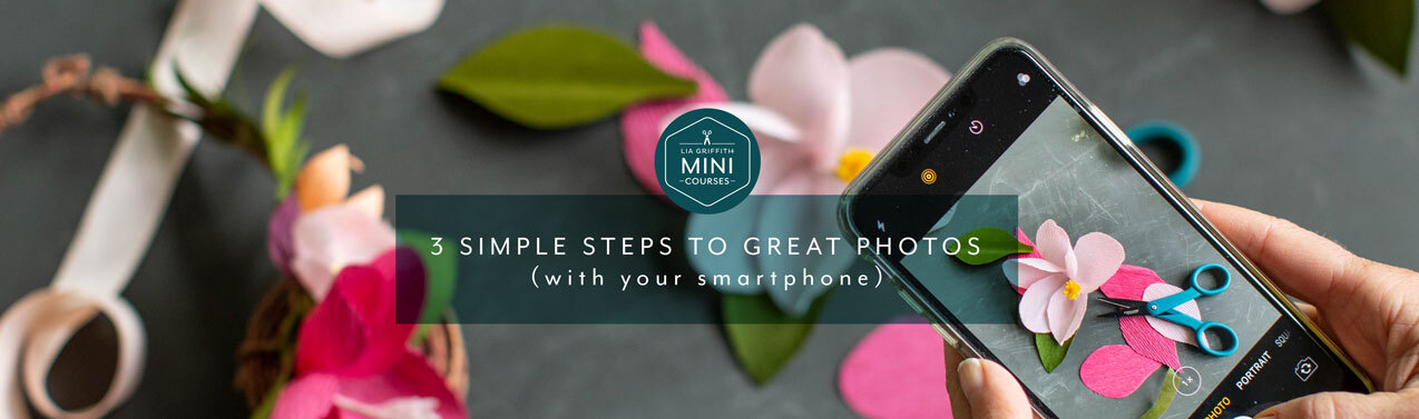 3 Simple Steps to Great Photos (With Your Smartphone)