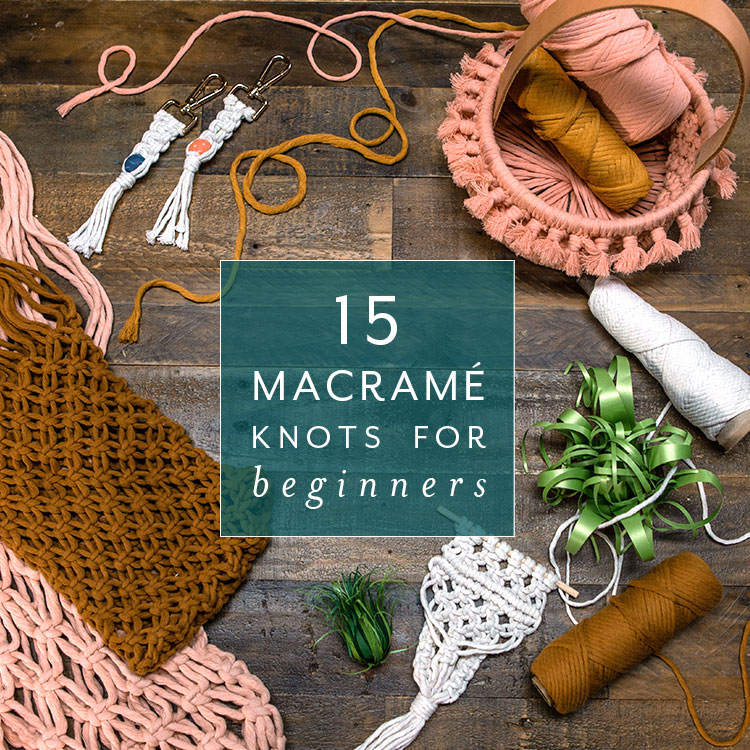 15 macrame knots for beginners