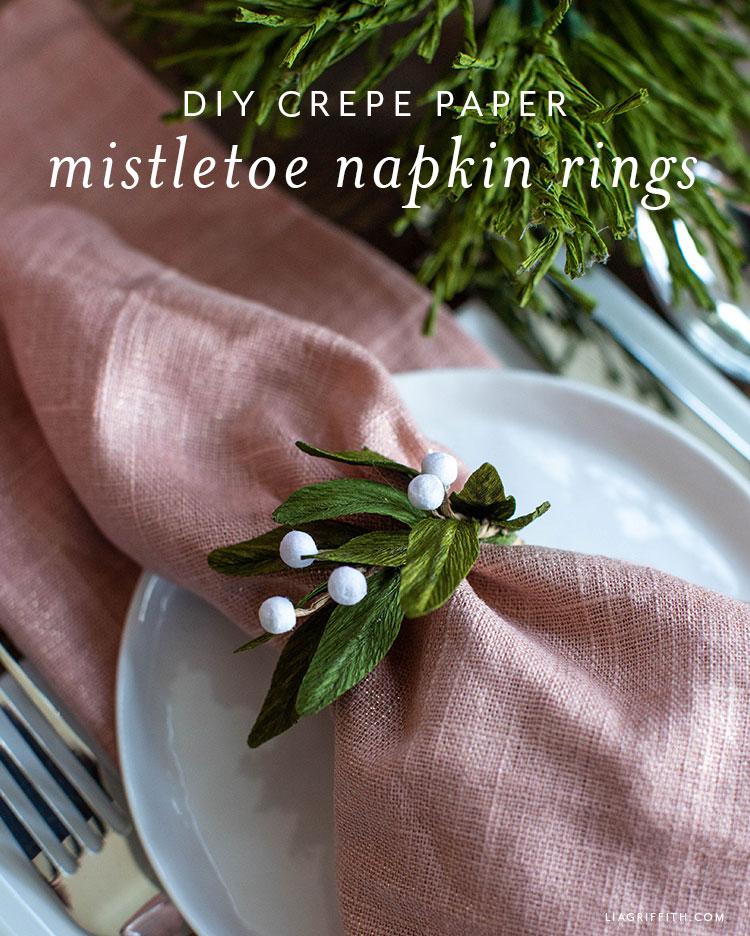 DIY crepe paper mistletoe napkin rings