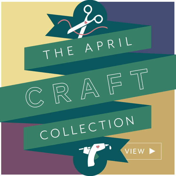 View the April 2021 Craft Collection