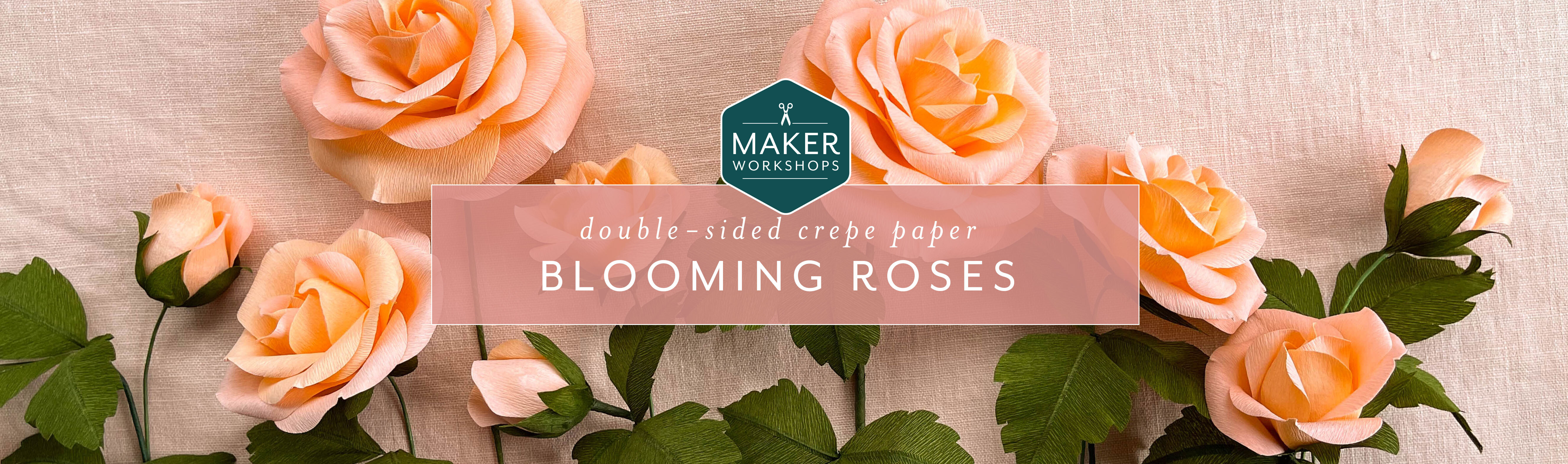 Maker Workshops - Double-Sided Crepe Paper Blooming Roses