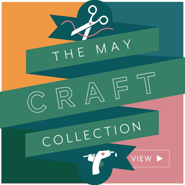 View the May 2021 Craft Collection.