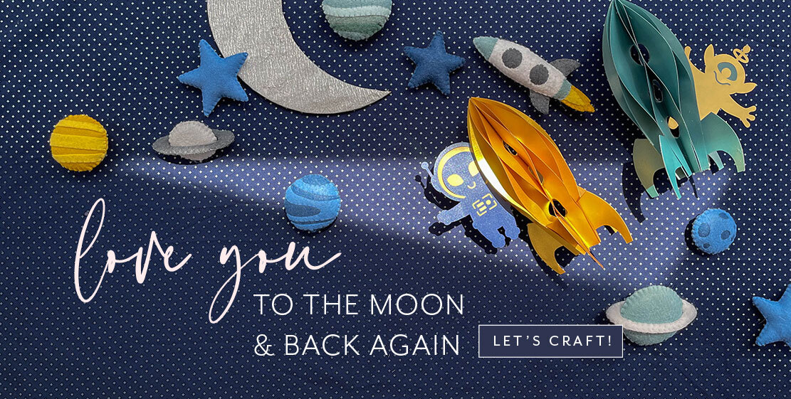 Love you to the moon and back again. Let's craft!