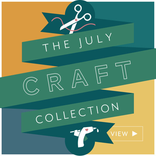 View the July 2021 Craft Collection!
